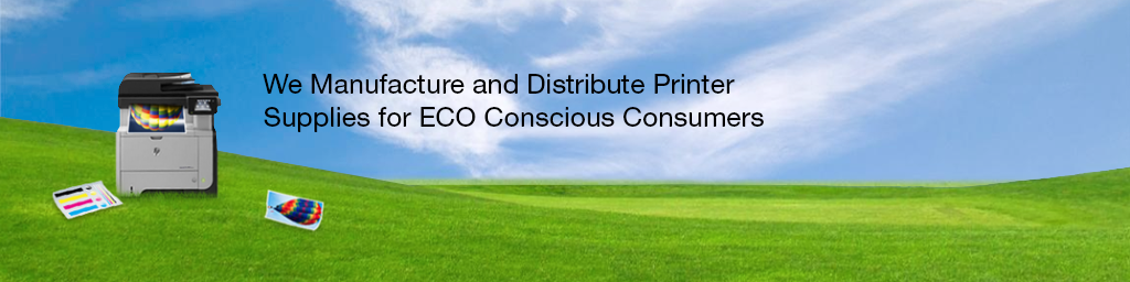 We manufacture and distribute printer supplies for ECO conscous consumers